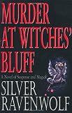 Murder at Witches' Bluff, Silver Ravenwolf, 1567187277