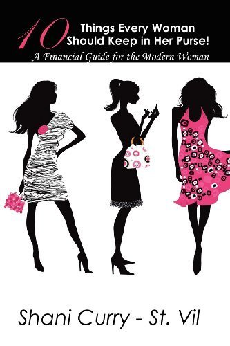 The Purse Empowerment: The 10 Things Every Woman Should by Shani Curry-St.Vil (2012-08-27)