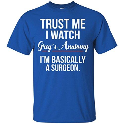 Trust Anatomy basically surgeon T shirt