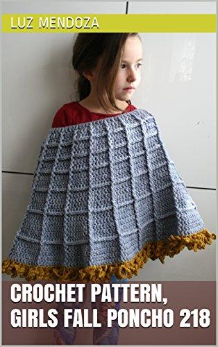 Crochet Pattern Girls Fall Poncho 218 Kindle Edition By Luz
