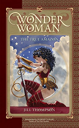 Wonder Woman: The True Amazon by DC Comics