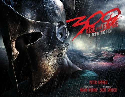 300: Rise Of An Empire: The Art Of The Film