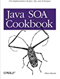 Java SOA Cookbook, Eben Hewitt, 0596520727