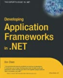 Developing Application Frameworks in .NET, Xin Chen, 1590592883