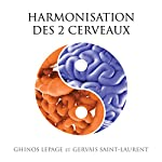 Harmonisation des deux cerveaux | Ghinos Lepage,Gervais Saint-Laurent