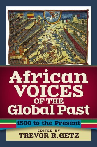 African Voices of the Global Past: 1500 to the Present (2013-08-27) ()