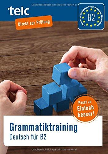 Grammatiktraining: Deutsch für B2