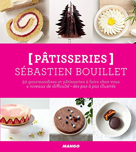 Pâtisseries - 50 gourmandises et pâtisseries à faire chez vous (Hors collection Mango Art de vivre) (French Edition)