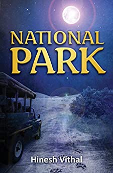 National Park (National Park Trilogy Book 1) by [Vithal, Hinesh]