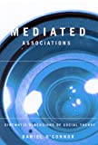 Mediated Associations : Cinematic Dimensions of Social Theory, O'Connor, Daniel, 0773525491