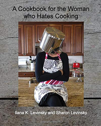 Read Online A Cookbook For The Woman Who Hates Cooking ebook