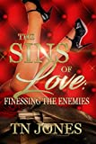 The Sins of Love: Finessing the Enemies