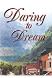Daring to Dream, Autumn McCullah, 0595271898