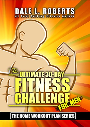 0ab195868b2 The Ultimate 30-Day Fitness Challenge for Men (The Home Workout Plan Bundle  Book