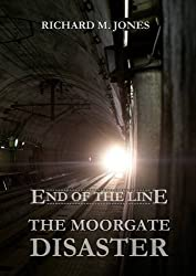 End of the Line - The Moorgate Disaster