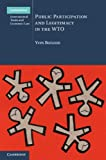 Public Participation and Legitimacy in the WTO, Bonzon, Yves, 1107067820