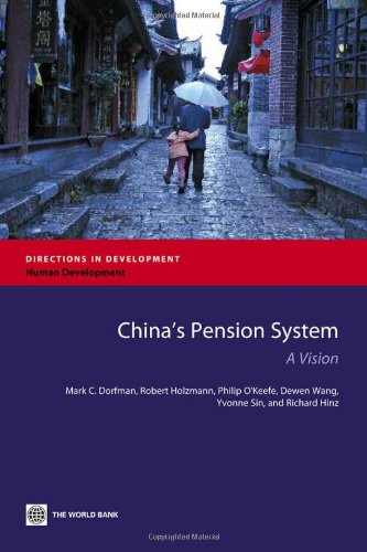 China's Pension System: A Vision (Directions in Development)