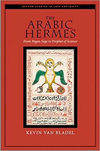 The arabic hermes from pagan sage to prophet of science oxford the arabic hermes from pagan sage to prophet of science oxford studies in late antiquity 1st edition kindle edition fandeluxe Gallery