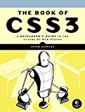 img - for The Book of CSS3: A Developer's Guide to the Future of Web Design by Peter Gasston (2011-05-13) book / textbook / text book
