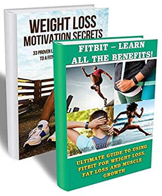 Weight Loss Tips BOX SET 2 IN 1: Ultimate Guide To Using Fitbit For Weight Loss, Fat Loss And Muscle Growth + 33 Proven Weight Loss Instruments.: (Fitbit, ... Running, Health) (Running and Aerobics)