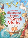 Illustrated Stories from the Greek Myths. (Illustrated Story Collections)