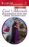Blackmailed into the Greek Tycoon's Bed, Carol Marinelli, 0373236107