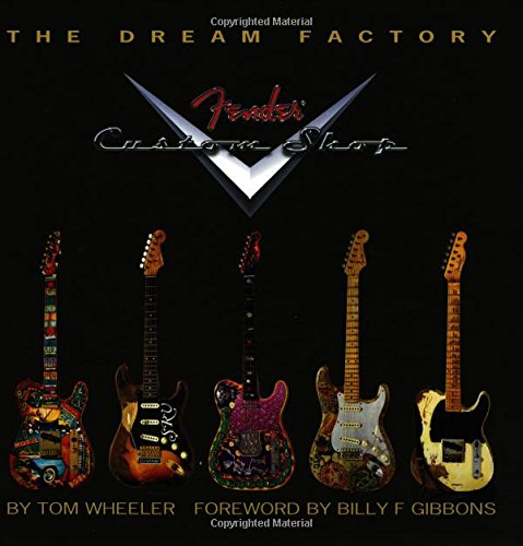 The Dream Factory Fender Custom Shop [Wheeler, Tom] (Tapa Dura)