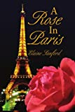 A Rose in Paris, Elaine Sanford, 1436328691