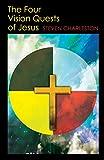 vision quest kindle - The Four Vision Quests of Jesus