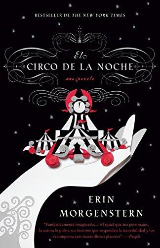 Book cover from El circo de la noche (Spanish Edition) by Erin Morgenstern