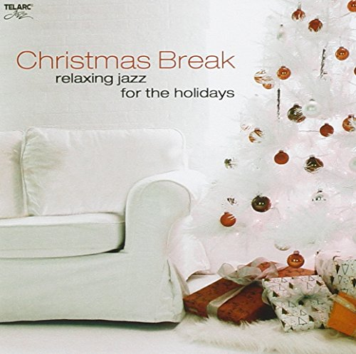 Christmas Break: Relaxing Jazz For The Holidays (Christmas Cds Jazz)