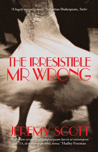 The Irresitible Mr. Wrong - Scott Biography Jeremy