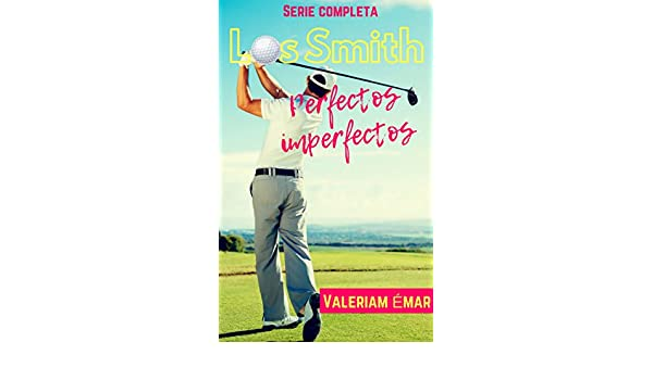 Los Smith, perfectos imperfectos: Serie completa (Spanish Edition) - Kindle edition by Valeriam Émar. Literature & Fiction Kindle eBooks @ Amazon.com.