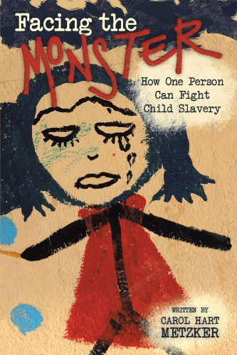 Facing the Monster: How One Person Can Fight Child Slavery