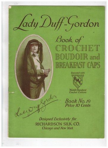 (Lady Duff-Gordon Book of Crochet Boudoir and Breakfast Caps)