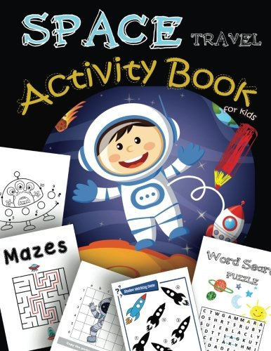 SPACE Travel Activity Book for kids: A Fun Book Filled With