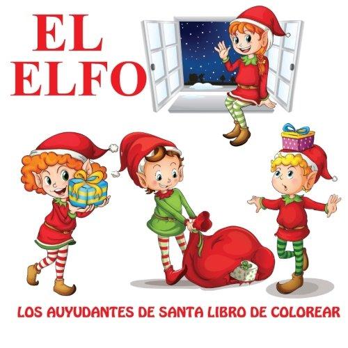 El Elfo: Los Auyudantes de Santa Libro de Colorear: Amazon.co.uk ...