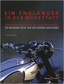 Restauration Ein Engländer In Der Werkstatt Motorräder Der 30er Bis 40er Jahre Seien Sie Im Design Neu Automobilia