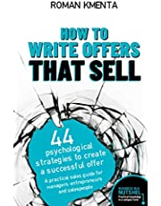 How to write offers that sell - 44 psychological strategies to create a successful offer: A practical sales guide for managers, entrepreneurs and salespeople - Business in a nutshell