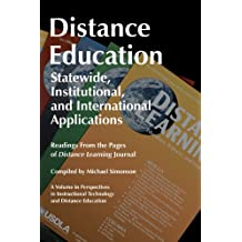 Distance Education: Statewide, Institutional, and International Applications: Readings from the Pages of Distance...