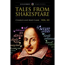 Tales from Shakespeare, Vol. III (Illustrated) (Shakespeare for young readers Book 3)