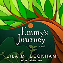 Emmy's Journey: A Novel: Two Feather's Legacy Series, Book 2 Audiobook by Lila M. Beckham Narrated by Christa Lewis