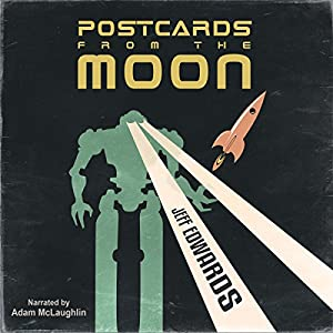 Postcards from the Moon (A Short Story) Audiobook