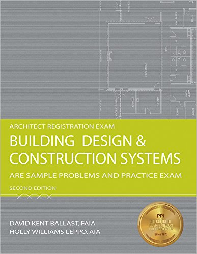 Building Design & Construction Systems: ARE Sample Problems and Practice Exam, 2nd Ed (Architect Registration Exam)