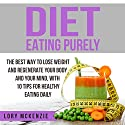 Diet: Eating Purely Audiobook by Lory McKenzie Narrated by Violet Ward