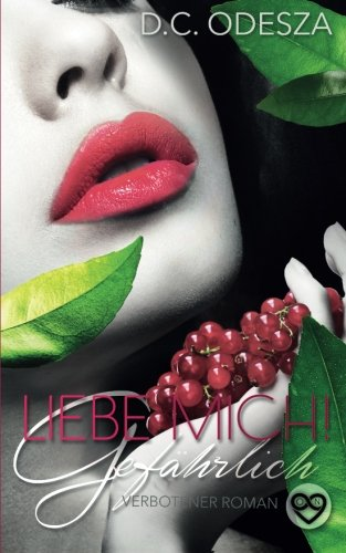 Liebe Mich: Gefährlich (German Edition)