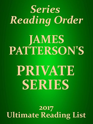 James Patterson Private Series Reading List With Summaries and Checklist for your Kindle: JAMES PATTERSON PRIVATE SERIES WITH SUMMARIES - UPDATED 2017