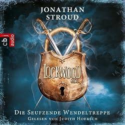 Die seufzende Wendeltreppe (Lockwood & Co. 1)