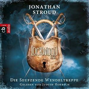 Die seufzende Wendeltreppe (Lockwood & Co. 1) Hörbuch