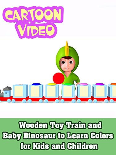 Wooden Toy Train and Baby Dinosaur to Learn Colors for Kids and Children on Amazon Prime Video UK